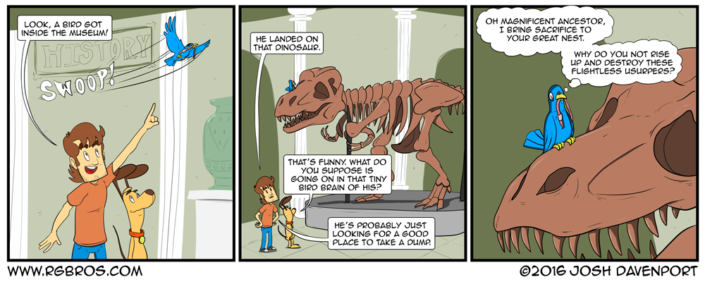 A bird gets into a museum to offer a sacrifice to a dinosaur skeleton. by Josh Davenport