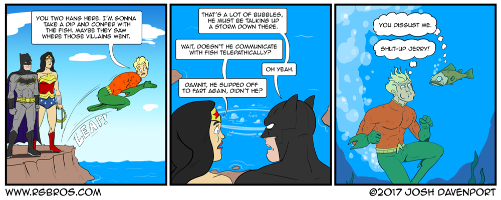 Aquaman tries to hide his shame but Batman and Wonder Woman have him figured out. by Josh Davenport